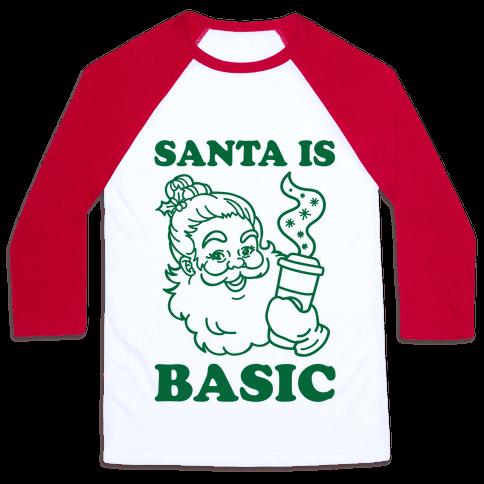 Santa Is Basic