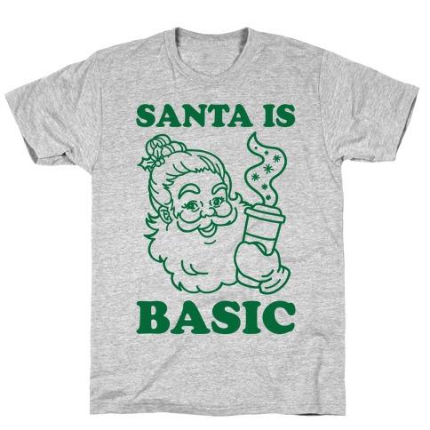 Santa Is Basic Mens/Unisex T-Shirt
