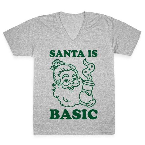 Santa Is Basic V-Neck Tee Shirt