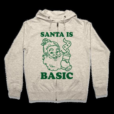 Santa Is Basic Zip Hoodie