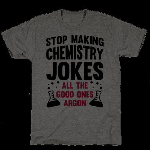 Stop Making Chemistry Jokes (The Good Ones Argon)