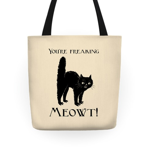 You're Freaking Meowt! Tote