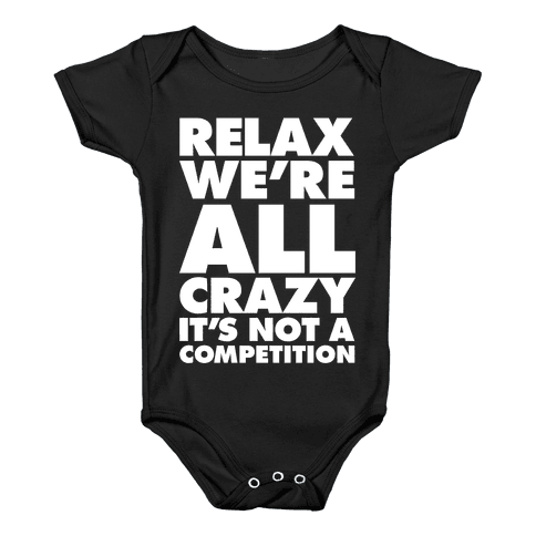 Relax, We're All Crazy Baby Onesy