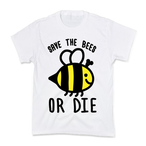 Save The Bees Or Die Kids T-Shirt