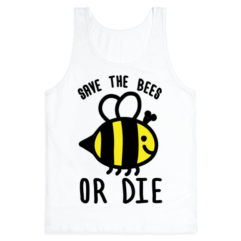 Save The Bees Or Die Tank Top