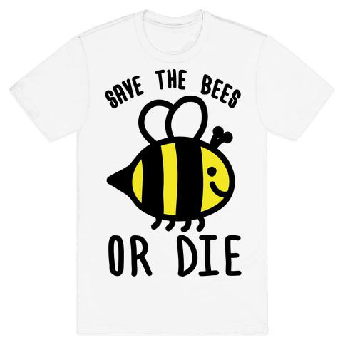 Save The Bees Or Die Mens T-Shirt