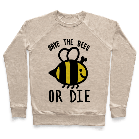 Save The Bees Or Die Pullover
