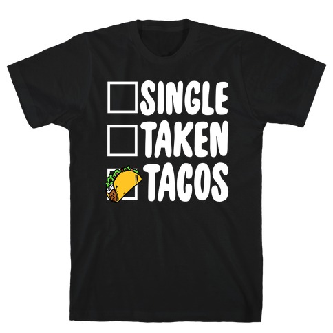 Single Taken Tacos T-Shirt
