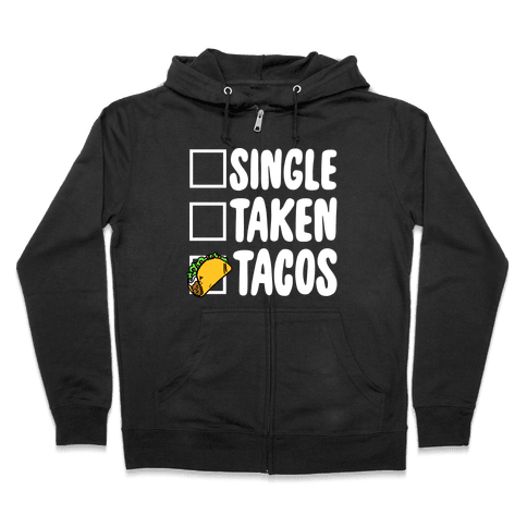 Single Taken Tacos Zip Hoodie