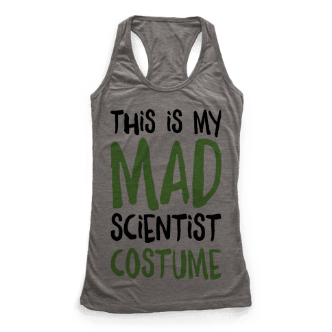 This Is My Mad Scientist Costume Racerback Tank Top