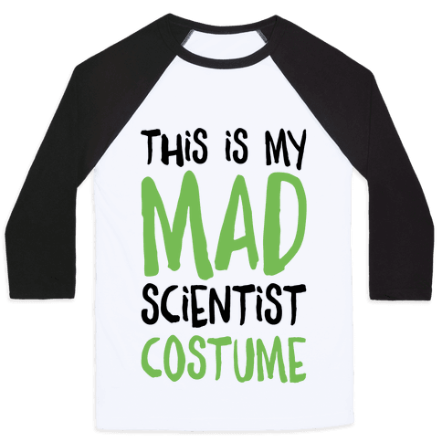This Is My Mad Scientist Costume Baseball Tee