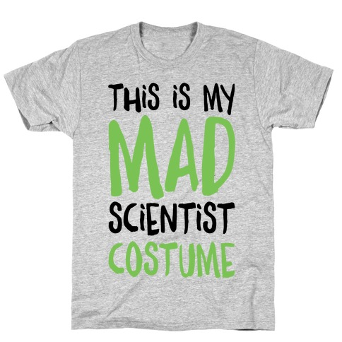 This Is My Mad Scientist Costume T-Shirt