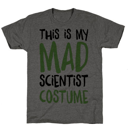 This Is My Mad Scientist Costume Mens T-Shirt