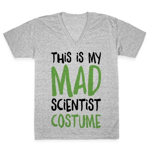 This Is My Mad Scientist Costume V-Neck Tee Shirt