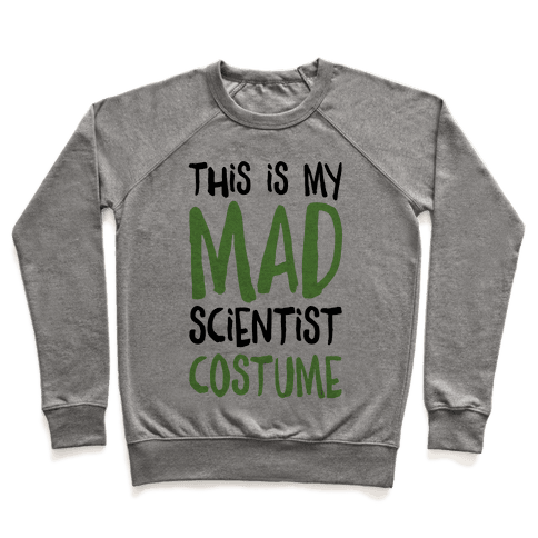 This Is My Mad Scientist Costume Pullover