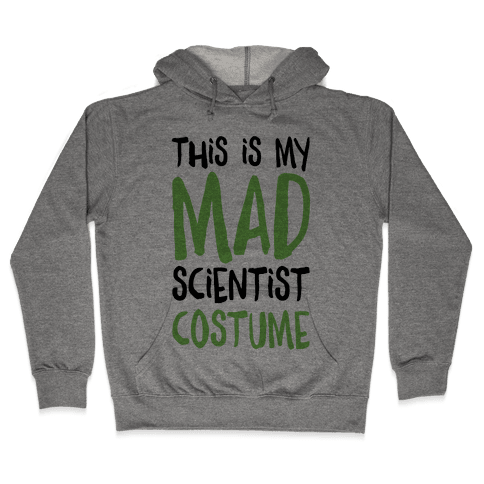 This Is My Mad Scientist Costume Hooded Sweatshirt