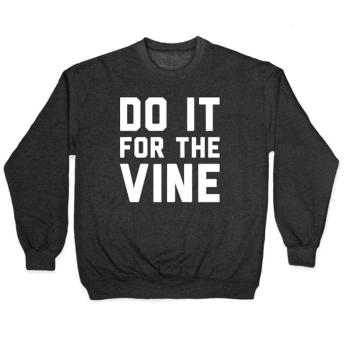 Do It For The Vine Pullover