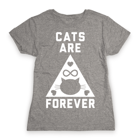 Cats Are Forever Womens T-Shirt