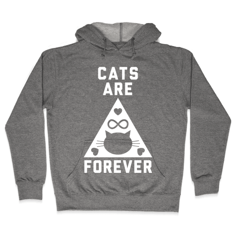 Cats Are Forever Hooded Sweatshirt