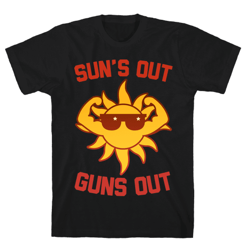 Sun's Out Guns Out Mens/Unisex T-Shirt
