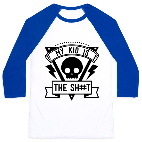 My Kid is the Shit Baseball Tee