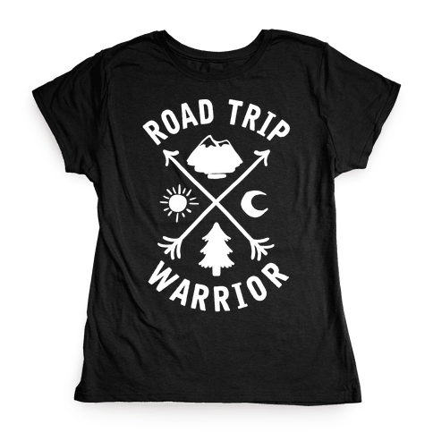 Road Trip Warrior Womens T-Shirt