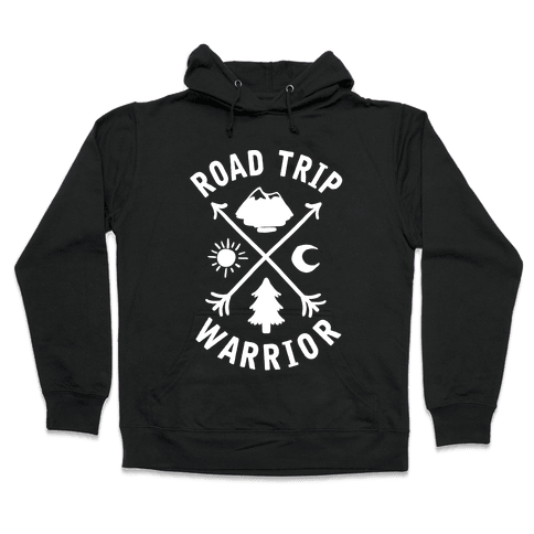 Road Trip Warrior Hooded Sweatshirt