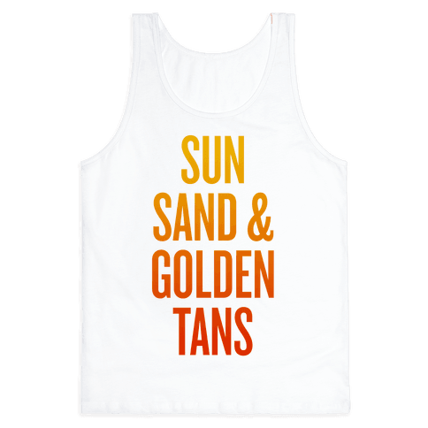 Sun, Sand, & Golden Tans Tank Top