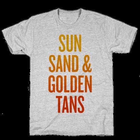 Sun, Sand, & Golden Tans Mens T-Shirt