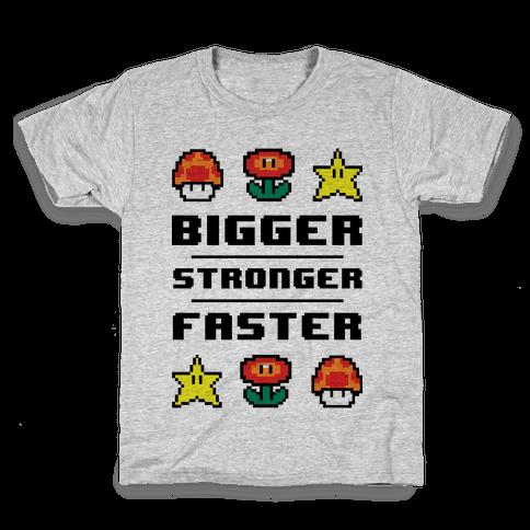 Bigger Stronger Faster Kids T-Shirt