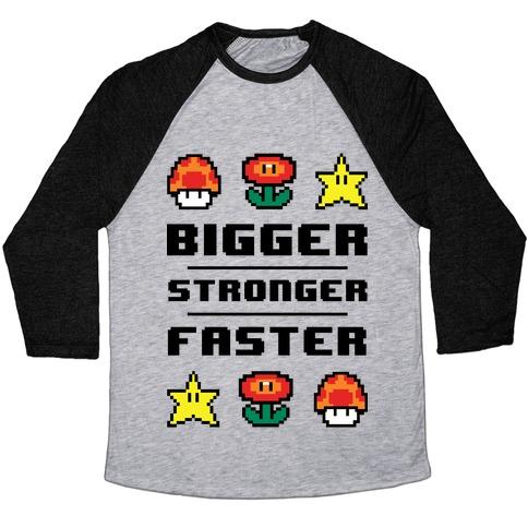 Bigger Stronger Faster Baseball Tee