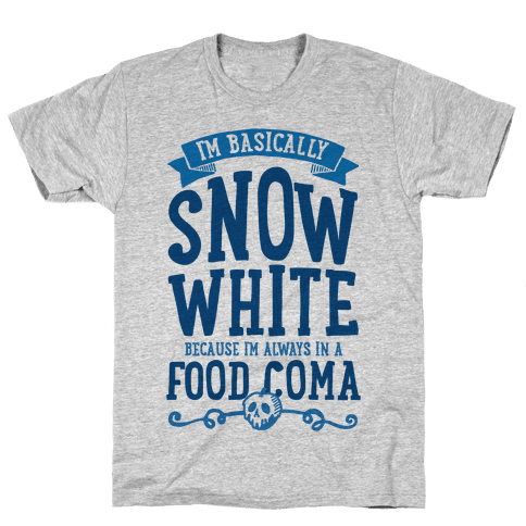 I'm Basically Snow White Mens T-Shirt