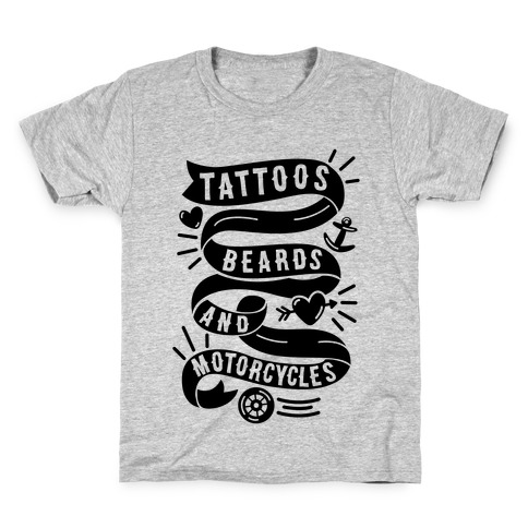 Tattoos, Beards and Motorcycles Kids T-Shirt