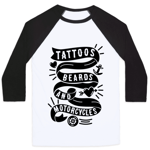 Tattoos, Beards and Motorcycles Baseball Tee