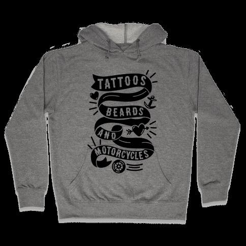 Tattoos, Beards and Motorcycles Hooded Sweatshirt