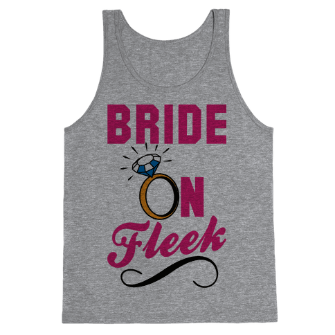 Bride On Fleek Tank Top