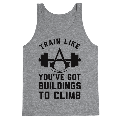 Train Like You've Got Buildings To Climb Tank Top
