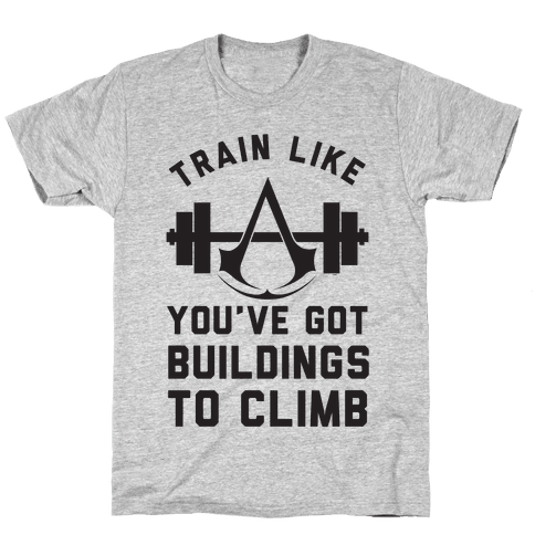 Train Like You've Got Buildings To Climb Mens T-Shirt