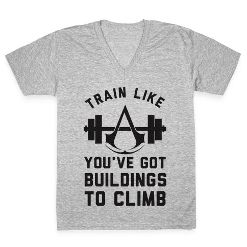 Train Like You've Got Buildings To Climb V-Neck Tee Shirt
