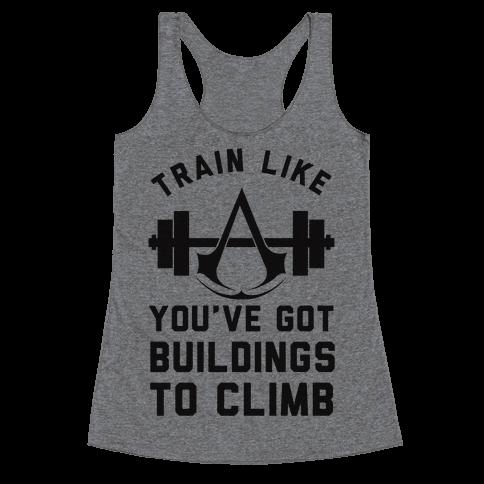 Train Like You've Got Buildings To Climb Racerback Tank Top