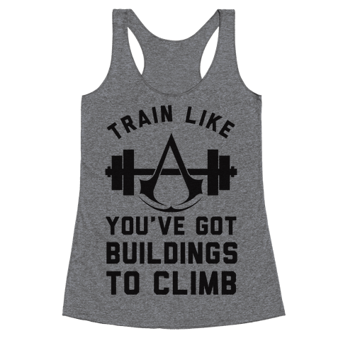 Train Like You've Got Buildings To Climb Racerback Tank Top