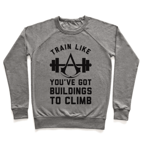 Train Like You've Got Buildings To Climb Pullover
