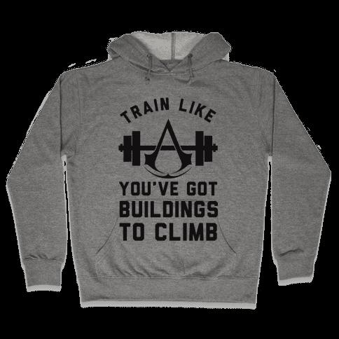 Train Like You've Got Buildings To Climb Hooded Sweatshirt