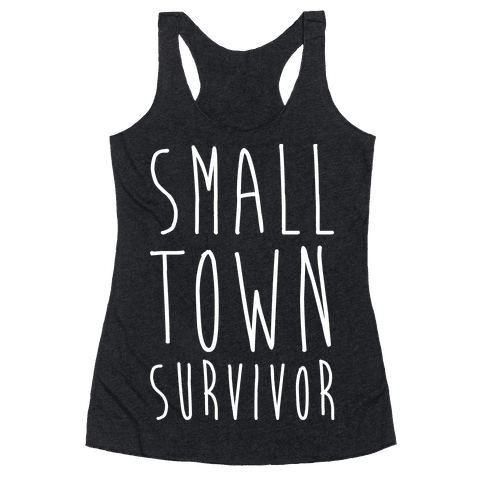 Small Town Survivor Racerback Tank Top