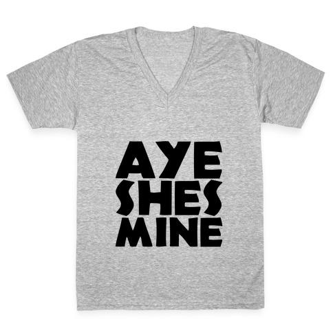Aye She's Mine V-Neck Tee Shirt