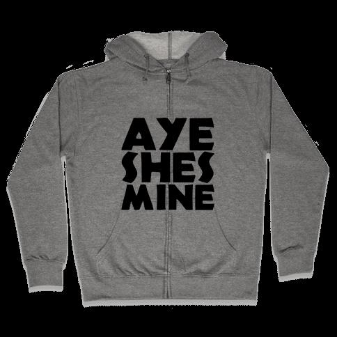 Aye She's Mine Zip Hoodie