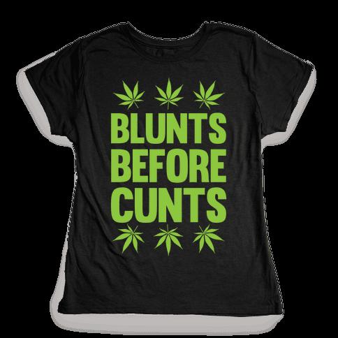 Blunts Before C***s Womens T-Shirt