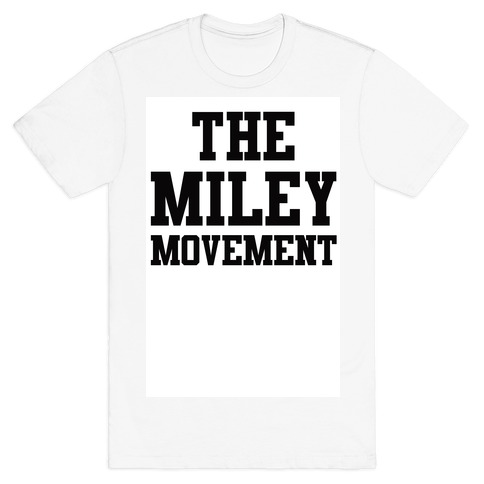 The Miley Movement T-Shirt