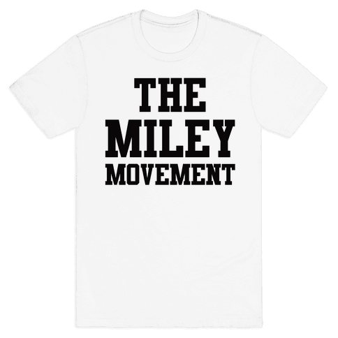The Miley Movement Mens T-Shirt