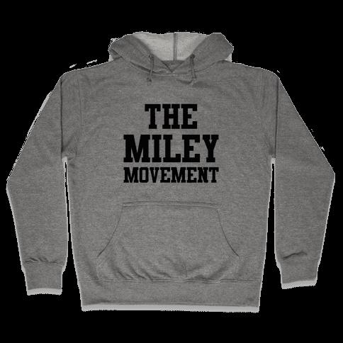 The Miley Movement Hooded Sweatshirt